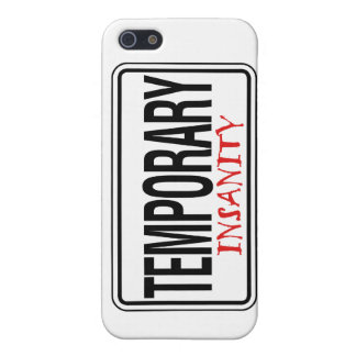 Temporary Insanity Road Sign iPhone 5 Covers