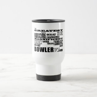 Ten Pin Bowling Bowlers Greatest Bowler World Ever Stainless Steel Travel Mug