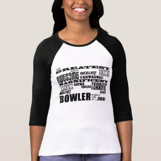 Ten Pin Bowling Bowlers Greatest Bowler World Ever T Shirts