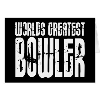 Ten Pin Bowling & Bowlers : Worlds Greatest Bowler Greeting Card