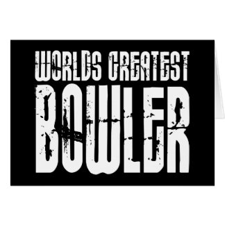 Ten Pin Bowling & Bowlers : Worlds Greatest Bowler Note Card