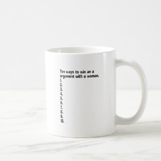 Ten Ways To Win An Argument With A Woman Basic White Mug