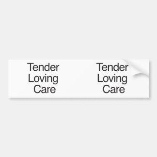 Tender Loving Care Bumper Stickers