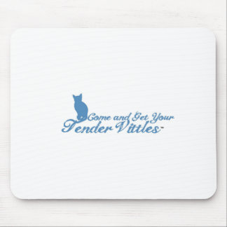 Tender Vittles Come and Get It Mouse Pad