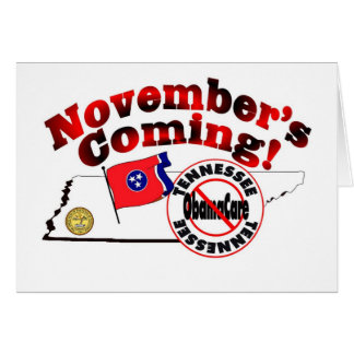 Tennessee Anti ObamaCare – November's Coming! Greeting Card