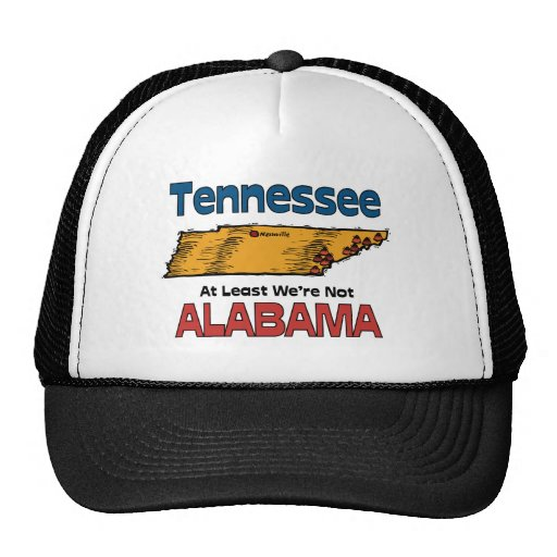 Tennessee TN Motto ~ At Least We're Not Alabama Trucker Hats