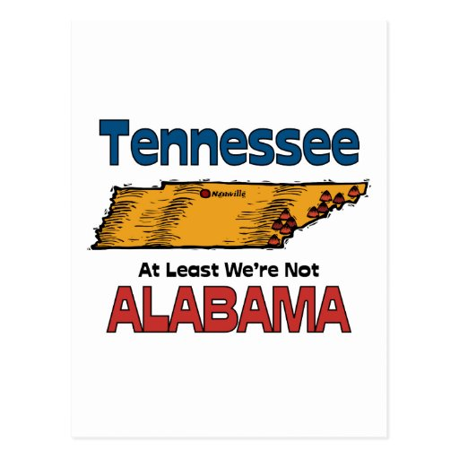 Tennessee TN Motto ~ At Least We're Not Alabama Post Card