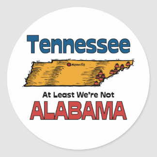 Tennessee TN Motto ~ At Least We're Not Alabama Round Sticker
