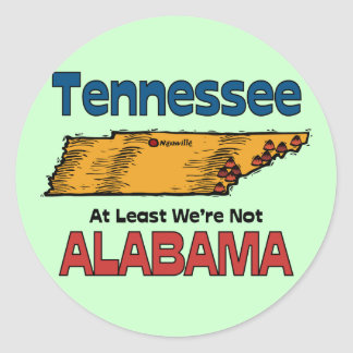 Tennessee TN Motto ~ At Least We're Not Alabama Round Stickers
