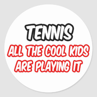 Tennis...All The Cool Kids Are Playing It Round Stickers
