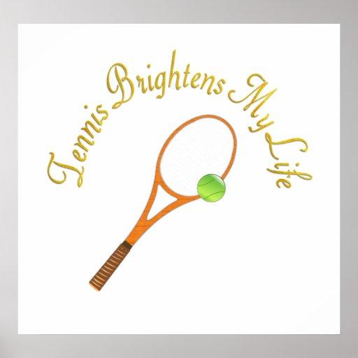 Tennis Brightens My Life Poster