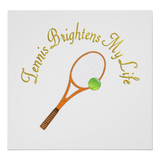 Tennis Brightens My Life Poster