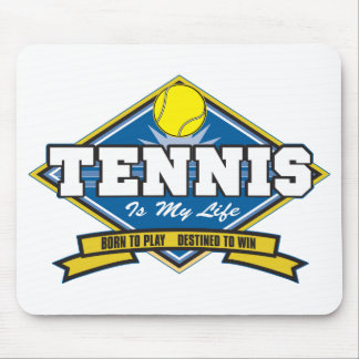 Tennis is My Life Mouse Pad