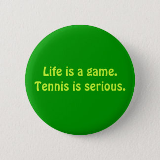 """""""Tennis is Serious"""" Button"""