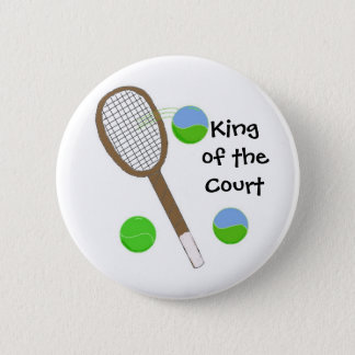 Tennis - King of the Court 6 Cm Round Badge