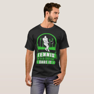 Tennis Life Is Adventure Dare It Outdoors Tshirt