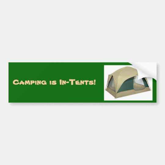 tent, Camping is In-Tents! - Customised Bumper Sticker