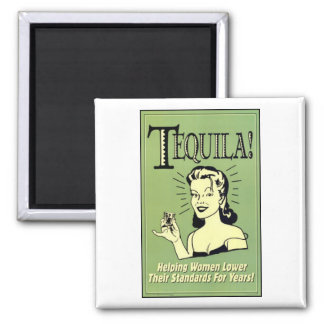 Tequila - Helping Women Lower Their Standards for Refrigerator Magnet