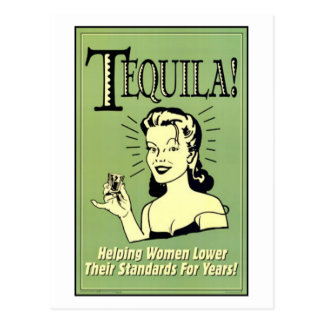 Tequila - Helping Women Lower Their Standards for Postcard
