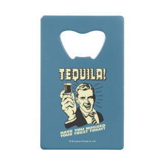 Tequila: Hugged Your Toilet Today