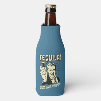 Tequila: Hugged Your Toilet Today Bottle Cooler