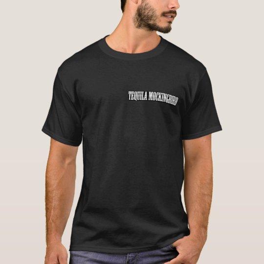 Tequila Mockingbird T Shirt