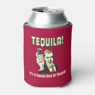 Tequila: Special Kind of Stupid Can Cooler