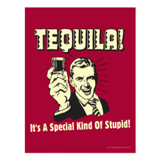 Tequila: Special Kind of Stupid Postcard
