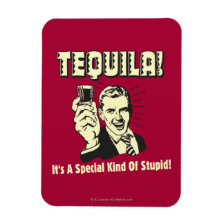 Tequila Special Kind of Stupid Vinyl Magnet