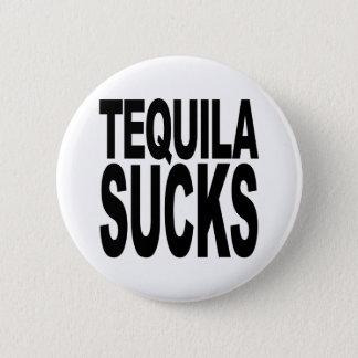 Tequila Sucks 6 Cm Round Badge