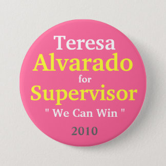 Teresa Alvarado for Supervisor, 2010 7.5 Cm Round Badge
