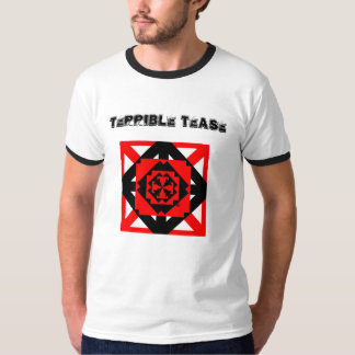 Terrible Tease T-Shirt