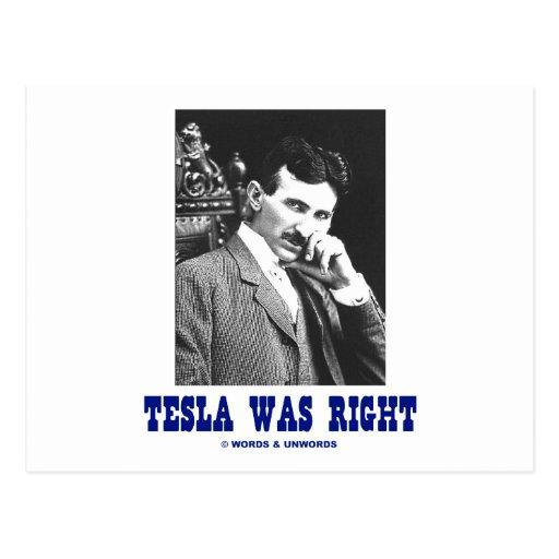 Tesla Was Right (Nikola Tesla) Post Card