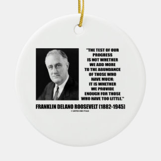 Test Of Our Progress Provide Enough F.D. Roosevelt Christmas Ornament