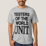Testers Of The World UNIT T Shirt