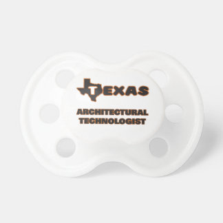 Texas Architectural Technologist Pacifiers