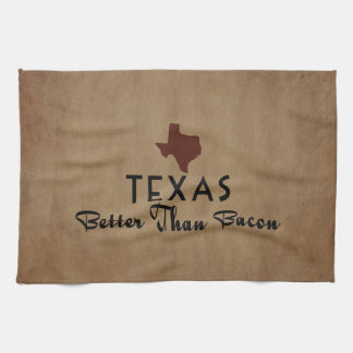 Texas Better Than Bacon Tea Towel