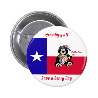 """Texas button with Bobby Bear """"have A beary day """""""