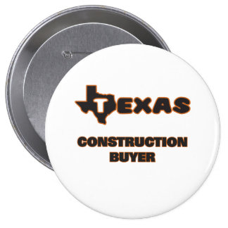 Texas Construction Buyer 10 Cm Round Badge