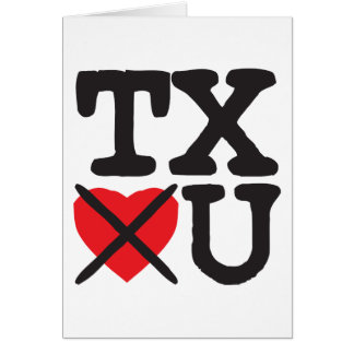 Texas Hates You Greeting Card