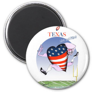 texas loud and proud, tony fernandes 6 cm round magnet