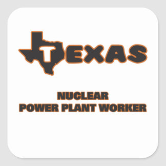 Texas Nuclear Power Plant Worker Square Sticker
