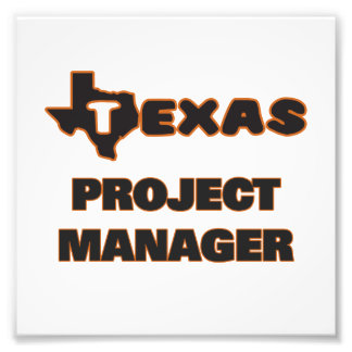 Texas Project Manager Photographic Print