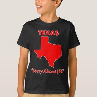 Texas - Sorry About JFK Shirt