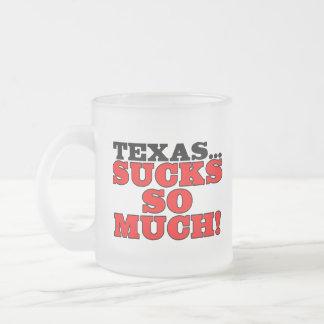 Texas...sucks so much! frosted glass coffee mug