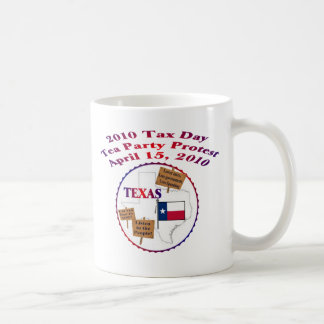 Texas Tax Day Tea Party Protest Coffee Mugs