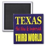 Texas the New & Improved THIRD WORLD Magnets