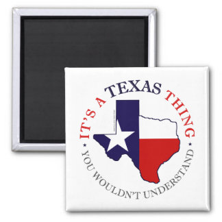 Texas Thing Square Magnet