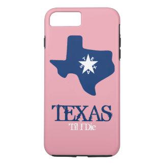 Texas Till I Die iPhone 7 Plus Case