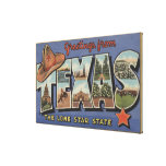 TexasGreetings From The Lone Star State Stretched Canvas Prints